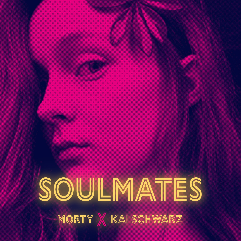 Soulmates - Kai Schwarz, M.O.R.T.Y