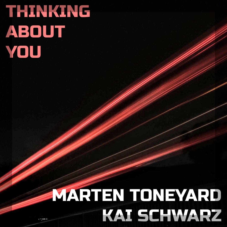 Thinking About You - Marten Toneyard & Kai Schwarz